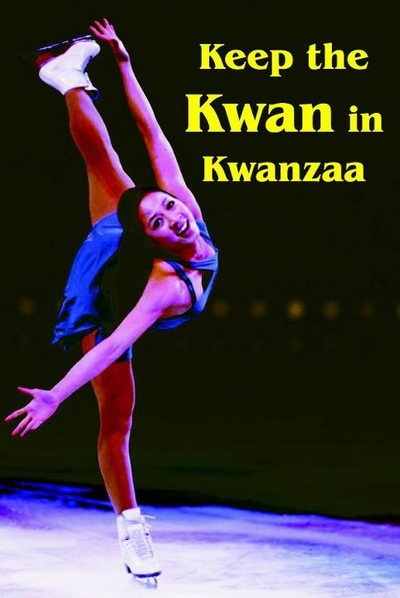 Image: Keep the Kwan in Kwanzaa