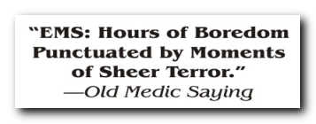 EMS: Hours of Boredom Punctuated by Moments of Sheer Terror