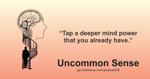 078: Tapping a Deeper Mind Power